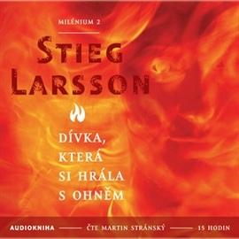 Stieg Larson: Milénium 2 / Dívka, která si hrála s ohněm