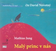 Mathias Jung: Malý princ v nás
