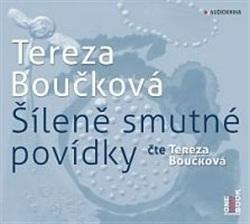 Tereza Boučková: Šíleně smutné povídky