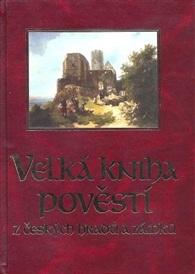 Velká kniha pověstí z našich hradů a zámků